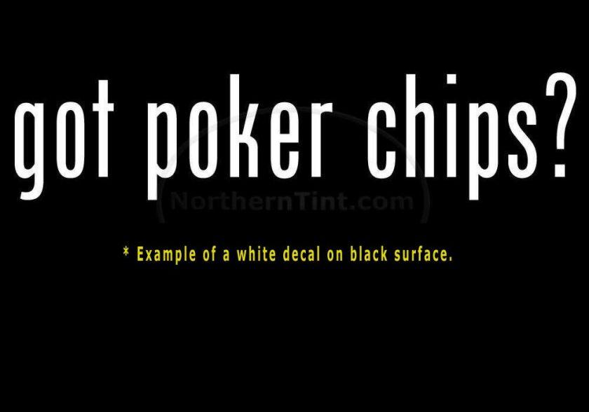 got poker chips? Vinyl wall art truck car decal sticker